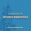 The Orthodox Worship Space